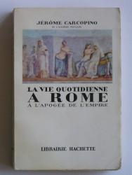 La vie quotidienne à Rome à l'apogée de l'Empire