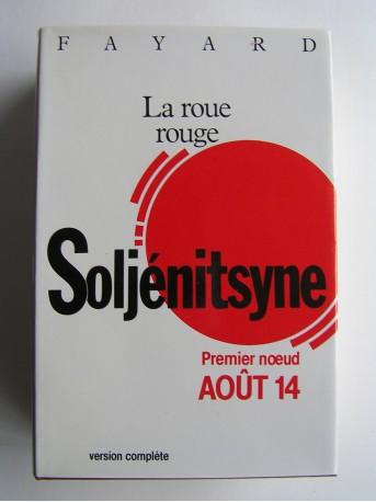 Alexandre Soljénitsyne - La roue rouge. Récits en segments de durée. Août quatorze