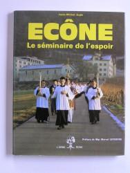 Ecône. Le séminaire de l'espoir
