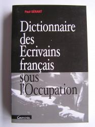 Paul Sérant - Dictionnaire des Écrivains français sous l'Occupation