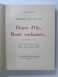 Maurice Chauvet - Itinéraires aux pays d'Oc. Fleuve d'Or... Route enchantée...