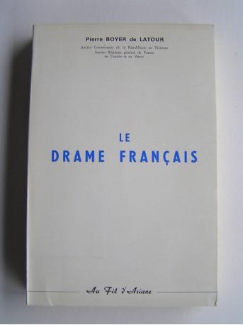 Général Pierre Boyer de Latour - Le drame français