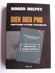 Diên Biên Phu. Histoire d'une trahison
