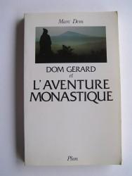 Marc Dem - Dom gérard et l'aventure monastique