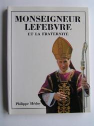 Monseigneur Lefèbvre et la Fraternité