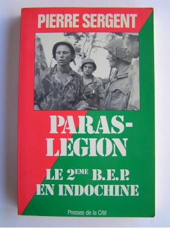 Pierre Sergent - Paras-Légion. Le 2ème B.E.P. en Indochine