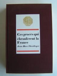 Ces procès qui ébranlèrent la France