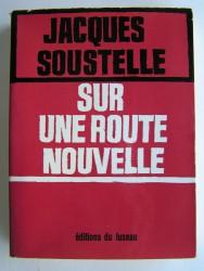 Jacques Soustelle - Sur une route nouvelle