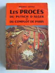 Maurice Cottaz - Les procès du putsch d'Alger et du complot de Paris