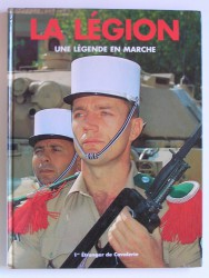 La Légion. Une légende en marche