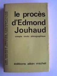 Le procès d'Edmond Jouhaud. Compte rendu sténographique