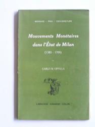 Mouvements monétaires dans l'Etat de Milan. 1580 - 1700