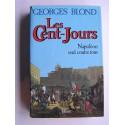 Georges Blond - Les Cent-Jours. Napoléon seul contre tous