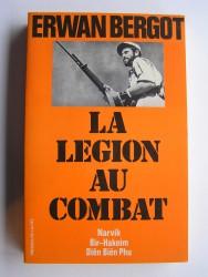 La légion au combat. Narvik. Bir-Hakeim. Diên Biên Phu. La 13ème demi-brigade de Légion étrangère