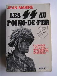 """Les SS au poing-de-fer. La division """"Götz von Berlichingen"""" au combat en Normandie"""