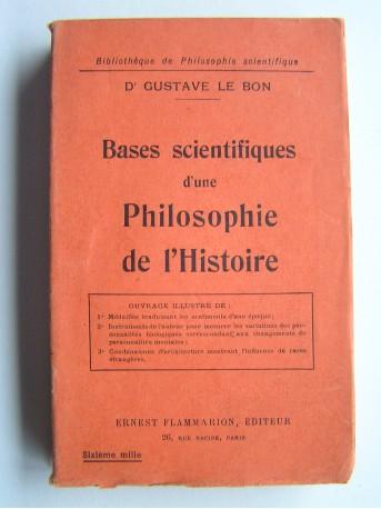 Docteur Gustave Le Bon - Bases scientifiques d'une philosophie de l'histoire