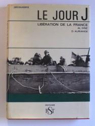 Le Jour J. Libération de la France
