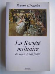 La société militaire de 1815 à nos jours