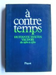 A contre temps. Huitante textes vaudois de 1980 à 1380