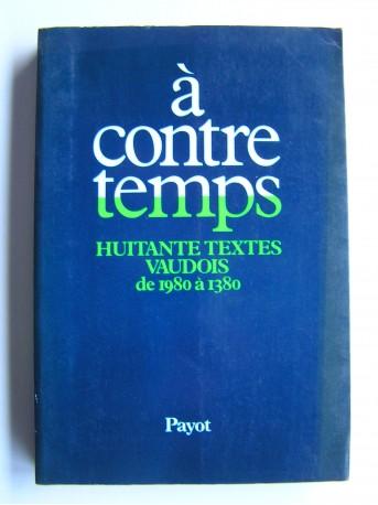 Collectif - A contre temps. Huitante textes vaudois de 1980 à 1380