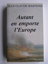 Jean-Claude Martinez - Autant en emporte l'Europe