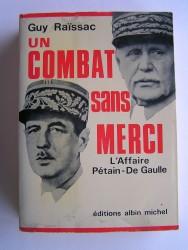 Un combat sans merci. L'affaire Pétain - De Gaulle