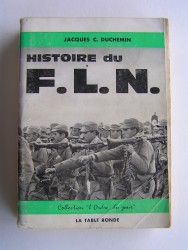 Jacques C. Duchemin - Histoire du F.L.N.