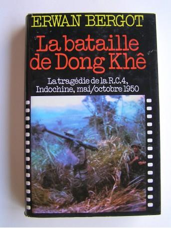 Erwan Bergot - La bataille de Dong Khê. La tragédie de la R.C.4, Indochine, mai/octobre 1950