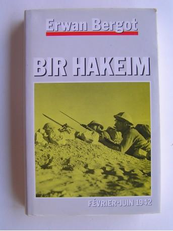 Erwan Bergot - Bir Hakeim. Février - Juin 1942