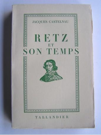 Jacques Castelnau - Retz et son temps