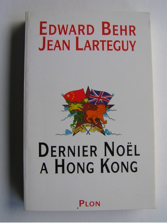 Edward Behr et Jean Larteguy - Dernier Noël à Hong Kong