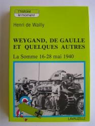 Weygand, De Gaulle et quelques autres. La Somme 16-28 mai 1940