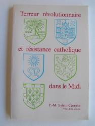 Abbé Y.-M. Salem-Carrière - Terreur révolutionnaire et résistance catholique dans le Midi