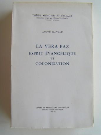 André Saint-Lu - La Vera Paz. Esprit évangélique et colonisation