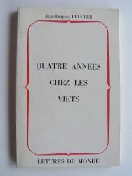 Jean-Jacques Beucler - Quatre années chez les Viets