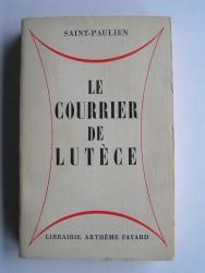 Le courrier de Lutèce. Scènes de la vie parisienne