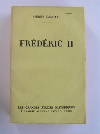 Pierre Gaxotte - Frédéric II