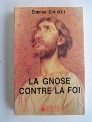 Etienne Couvert - La Gnose contre la foi