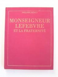 Philippe Héduy - Monseigneur Lefèbvre et la Fraternité