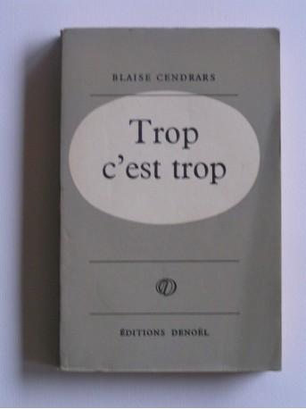 Blaise Cendrars - Trop c'est trop