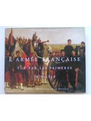 L'Armée française vue par les peintres. 1870 - 1914