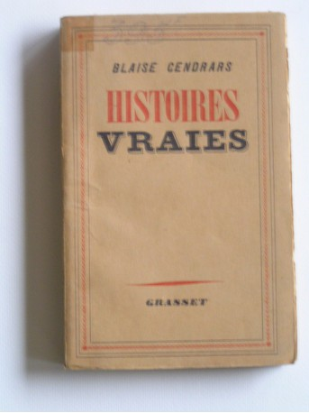 Blaise Cendrars - Histoires vraies