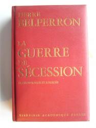 Pierre Belperron - La guerre de Sécession (1861 - 1865)