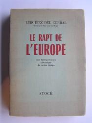 Le rapt de l'Europe. Une interprétation historique de notre temps