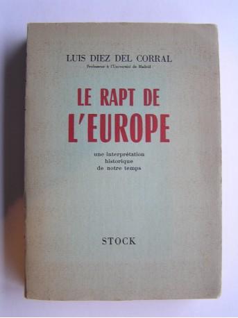 Luis Diez Del Corral - Le rapt de l'Europe. Une interprétation historique de notre temps