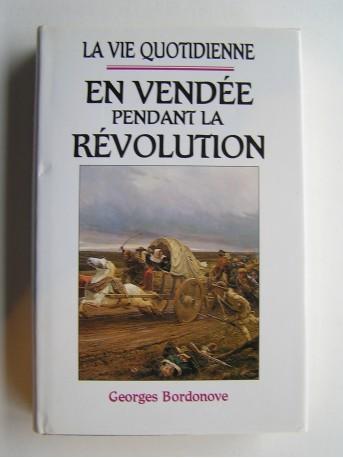 Georges Bordonove - En Vendée pendant la Révolution