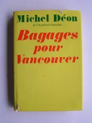 """Michel Déon - Bagages pour Vancouver (suite 2 de """"Mes arches de Noé"""")"""