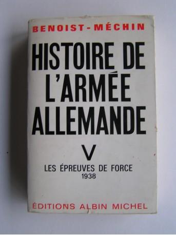 Jacques Benoist-Mechin - Histoire de l'armée allemande. Tome 5. Les épreuves de force 1938