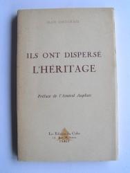 Jean Daulnaie - Ils ont dispersé l'héritage