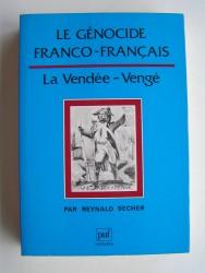 Le génocide franco-français. La vendée - Vengé